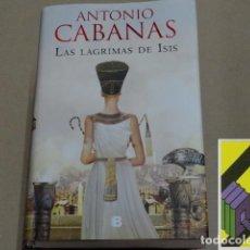 Libros de segunda mano: CABANAS, ANTONIO:LAS LÁGRIMAS DE ISIS. Lote 194610276