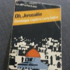 Libros de segunda mano: OH , JERUSALÉN. DOMINIQUE LAPIERRE , LARRY COLINS.. Lote 194622863