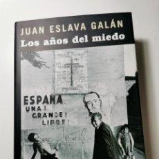 Libros de segunda mano: LOS AÑOS DEL MIEDO (JUAN ESLAVA GALÁN). Lote 194624948