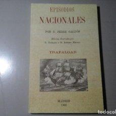 Libros de segunda mano: BENITO PÉREZ GALDOS. TRAFALGAR. ILUSTRADO POR ENRIQUE Y ARTURA MÉLIDA. JAVIER DE JUAN EDITOR.. Lote 194642438