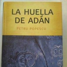 Libros de segunda mano: LA HUELLA DE ADAN/PETRU POPESCU. Lote 194644176