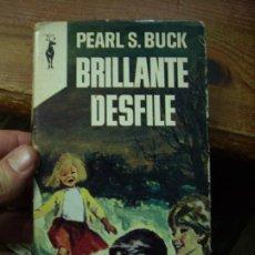 Libros de segunda mano: BRILLANTE DESFILE, PEARL S. BUCK. L.16184-480. Lote 194657365
