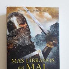 Libros de segunda mano: MAS LÍBRANOS DEL MAL - BARTHÉLÉMY, ALEXANDRE . Lote 194657990