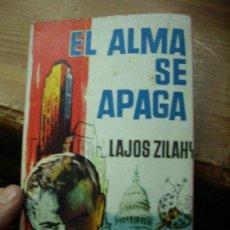 Libros de segunda mano: EL ALMA SE APAGA, LAJOS ZILAHY. L.16184-514. Lote 194660603
