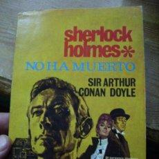 Libros de segunda mano: SHERLOCK HOLMES NO HA MUERTO, SIR ARTHUR, CONAN DOYLE. L.16184-517. Lote 194660915