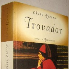 Libros de segunda mano: TROVADOR - CLARA PIERRE. Lote 194665628