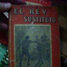 Libros de segunda mano: EL REY SUSTITUTO, ANTONIO HOPE. L.4364-587. Lote 194675505