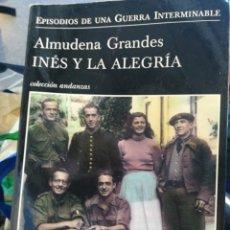 Libros de segunda mano: INÉS Y LA ALEGRÍA ALMUDENA GRANDES EPISODIOS DE UNA GUERRA INTERMINABLE COLECCIÓN ANDANZAS. Lote 194676166