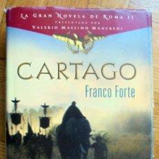 Libros de segunda mano: CARTAGO. ANIBAL CONTRA ESCIPION EL AFRICANO. FRANCO FORTE. EDHASA 2011. Lote 194689885