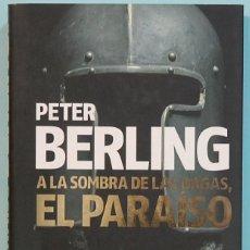 Libros de segunda mano: LMV - PETER BERLING. A LA SOMBRA DE LAS DAGAS, EL PARAISO. EDITORIAL PLANETA. Lote 194708341