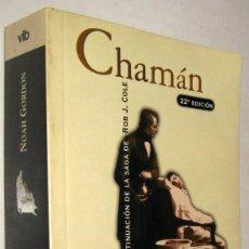Libros de segunda mano: CHAMAN - NOAH GORDON. Lote 194717776
