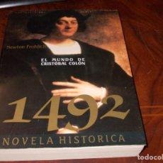 Libros de segunda mano: 1492, EL MUNDO DE CRISTOBAL COLÓN. NEWTON FROHLICH. NOVELA HISTÓRICA. MARTÍNEZ ROCA 1.991. Lote 194730493