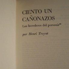 Libros de segunda mano: CIENTO UN CAÑONAZOS. LOS HEREDEROS DEL PORVENIR. HENRI TROYAT. PLAZA & JANES. Lote 194740402