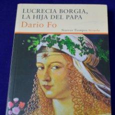Libros de segunda mano: LUCRECIA BORGIA, LA HIJA DEL PAPA. FO, DARIO. Lote 194777505