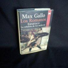 Libros de segunda mano: MAX GALLO - LOS ROMANOS I - ESPARTACO LA REBELION DE LOS ESCLAVOS - ALIANZA EDITORIAL 2007. Lote 194866488