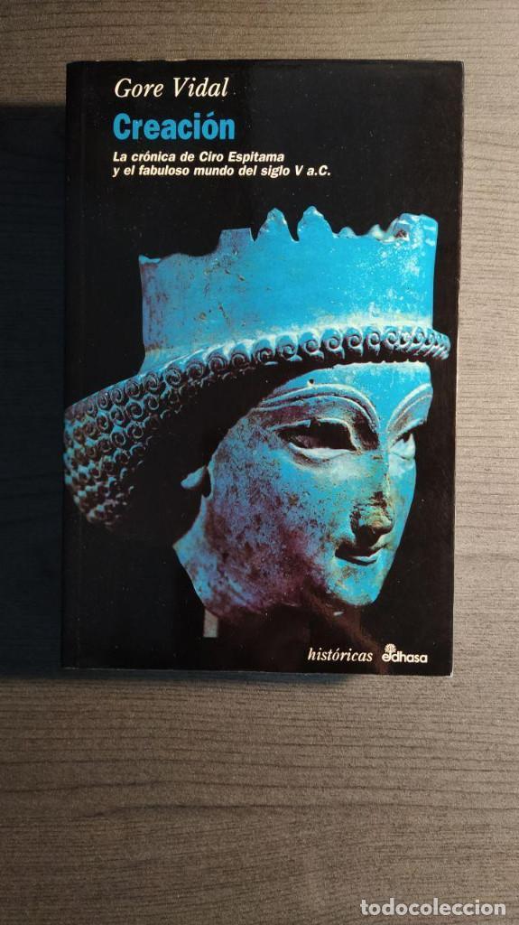 CREACION. GORE VIDAL ED. EDHASA (Libros de Segunda Mano (posteriores a 1936) - Literatura - Narrativa - Novela Histórica)