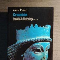Libros de segunda mano: CREACION. GORE VIDAL ED. EDHASA . Lote 194880318