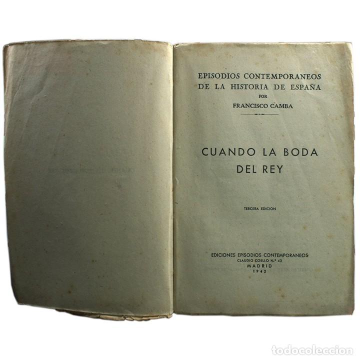 Libros de segunda mano: LIBRO ANTIGUO. FRANCISCO CAMBA, CUANDO LA BODA DEL REY. 1942 - Foto 2 - 194884066