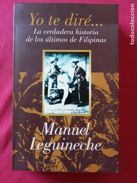 MANUEL LEGUINECHE - YO TE DIRÉ... - EL PAÍS/AGUILAR, 1998, 2ª ED. (Libros de Segunda Mano (posteriores a 1936) - Literatura - Narrativa - Novela Histórica)