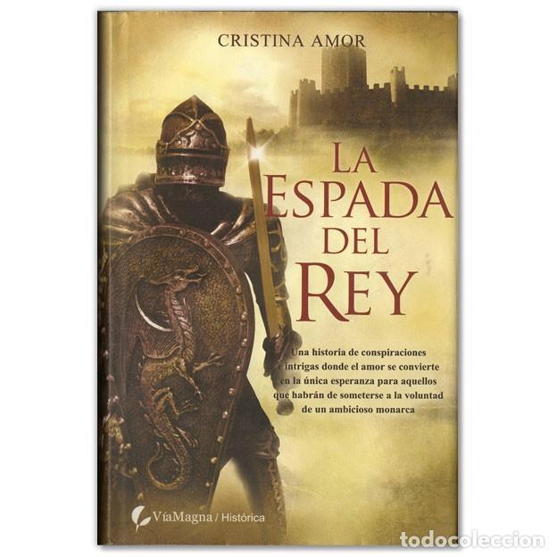 LA ESPADA DEL REY (Libros de Segunda Mano (posteriores a 1936) - Literatura - Narrativa - Novela Histórica)
