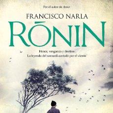 Libros de segunda mano: RÒNIN. FRANCISCO NARLA,.-NUEVO. Lote 194915015