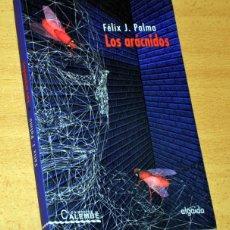 Libros de segunda mano: LOS ARÁCNIDOS - FÉLIX J. PALMA - ALGAIDA EDICIONES - AÑO 2003.. Lote 194937703