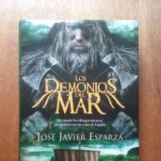 Libros de segunda mano: LOS DEMONIOS DEL MAR, JOSE JAVIER ESPARZA, LA ESFERA DE LOS LIBROS, 2016. Lote 194947520
