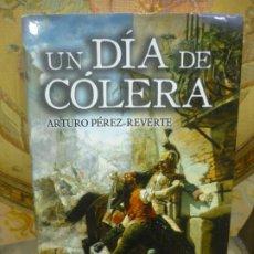 Libros de segunda mano: UN DÍA DE CÓLERA, DE ARTURO PÉREZ-REVERTE. ALFAGUARA-SANTILLANA, 1ª EDICIÓN 2.007.. Lote 194974500