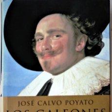 Libros de segunda mano: JOSÉ CALVO POYATO -LOS GALEONES DEL REY. Lote 195021928