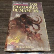 Libros de segunda mano: LOS CAZADORES DE MAMUTS JEAN M AUEL CÍRCULO. Lote 195037315