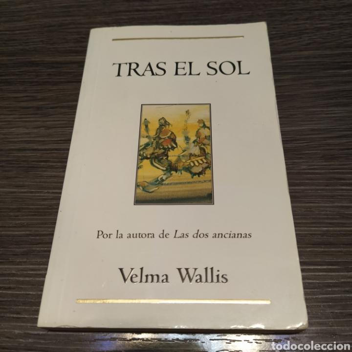 TRAS EL SOL VELMA WALLIS EDICIONES B (Libros de Segunda Mano (posteriores a 1936) - Literatura - Narrativa - Novela Histórica)