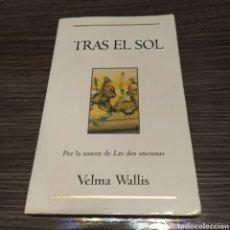 Libros de segunda mano: TRAS EL SOL VELMA WALLIS EDICIONES B. Lote 195044223