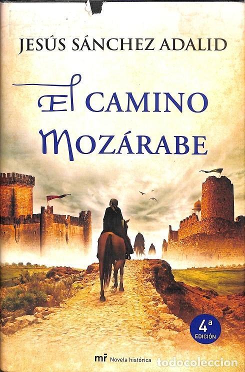 EL CAMINO MOZÁRABE (Libros de Segunda Mano (posteriores a 1936) - Literatura - Narrativa - Novela Histórica)