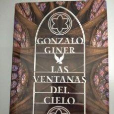 Libros de segunda mano: LAS VENTANAS DEL CIELO- GONZALO GINER. Lote 195054792