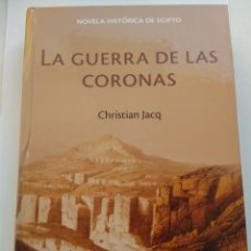 Libros de segunda mano: LA GUERRA DE LAS CORONAS/CHRISTIAN JACQ. Lote 195058175