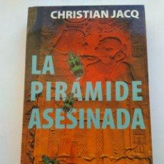 Libros de segunda mano: LA PIRAMIDE ASESINADA/CRISTIAN JACQUES. Lote 195058981
