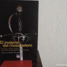 Libros de segunda mano: EL INVIERNO DEL MOSQUETERO (JAVIER LA ORDEN TRIMOLLET) EDITORIAL REY LEAR. Lote 195085498