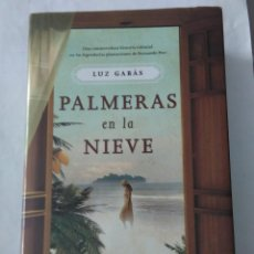 Libros de segunda mano: PALMERAS EN LA NIEVE .LUZ GABÁS ( TH ). Lote 195092798
