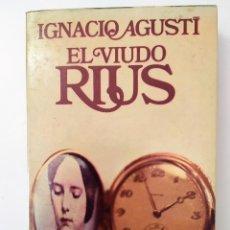 Libros de segunda mano: EL VIUDO RIUS 2ª PARTE DE MARIONA REBULL DE IGNACIO AGUSTI. Lote 195094135
