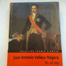 Libros de segunda mano: YO, EL REY/JUAN ANTONIO VALLEJO NÁJERA. Lote 195099872