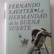 Libros de segunda mano: LA HERMANDAD DE LA BUENA SUERTE . FERNANDO SAVATER ( PLANETA ). Lote 195125871