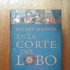 Libros de segunda mano: EN LA CORTE DEL LOBO, HILARY MANTEL, CIRCULO DE LECTORES, 2012. Lote 195145890