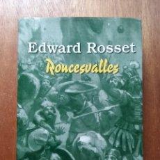 Libros de segunda mano: RONCESVALLES, EDWARD ROSSET, COLECCION TRILOGIA REYES ASTURES, 2007, REINO DE ASTURIAS. Lote 195146278
