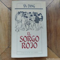 Libros de segunda mano: EL SORGO ROJO YA DING CÍRCULO. Lote 195164062