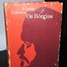 Libros de segunda mano: OS BÓRGIAS DE J. LUCAS-DUBRETON. Lote 195195378