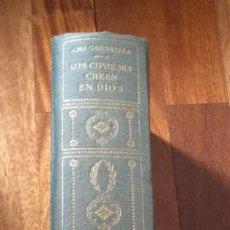 Libros de segunda mano: LOS CIPRESES CREEN EN DIOS. JOSÉ MARÍA GIRONELLA. EDICIÓN DE 1961. Lote 195204508