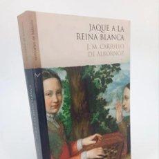 Libros de segunda mano: JAQUE A LA REINA BLANCA (J.M. CARRILLO DE ALBORNOZ) NORMA, 2007. OFRT ANTES 9E. Lote 195215692