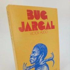 Libros de segunda mano: BUG JARGAL (VICTOR HUGO) CASTELLOTE, 1973. OFRT. Lote 195215732