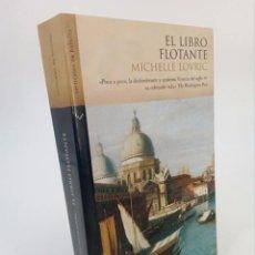 Libros de segunda mano: EL LIBRO FLOTANTE (MICHELLE LOVRIC) NORMA, 2007. OFRT ANTES 9E. Lote 195215742