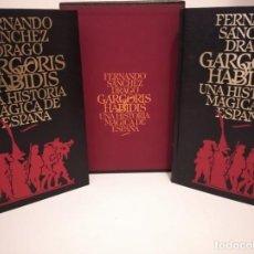 Libros de segunda mano: GARGORIS HABIDIS. UNA HISTORIA MÁGICA DE ESPAÑA- FERNANDO SÁNCHEZ DRAGÓ. Lote 195243371